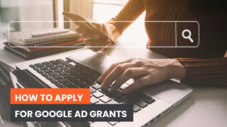 6 Best practices for Google Ad Grant management